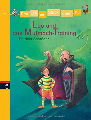 Erst ich ein Stück, dann du - Leo und das Mutmach-Training (Erst ich ein Stück... Das Original, Band 3)