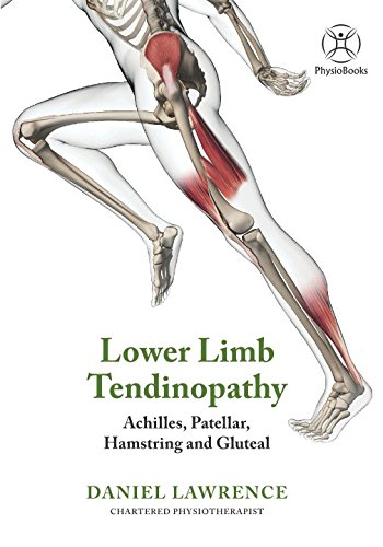 Lower-limb Tendinopathy (Black & White version): (Achilles, Patellar, Hamstring and Gluteal) by Independently published