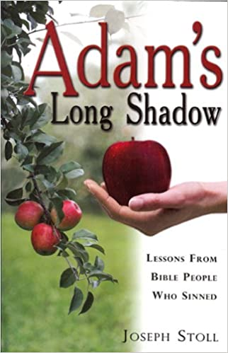 Adam's Long Shadow: Lessons from Bible People Who Sinned (Biblical Studies Exegesis)