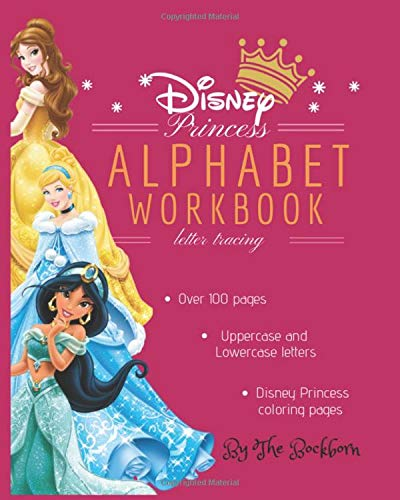 Disney Princess Alphabet Workbook: Letter Tracing Book for Preschoolers, Practice For Kids, Ages 3-5, Alphabet Writing Practice, Princess Coloring Book