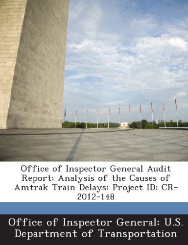 Office of Inspector General Audit Report: Analysis of the Causes of Amtrak Train Delays: Project ID: CR-2012-148