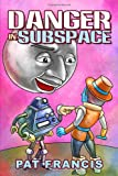 Danger in Subspace, Pat Francis, 1434925404