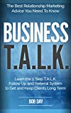 Business T.A.L.K. - Learn the 5 Step T.A.L.K. Follow Up and Referral System to Get and Keep Clients Long Term