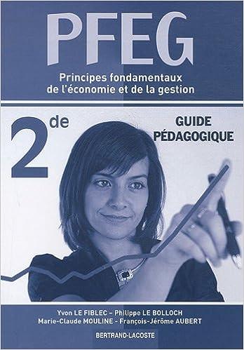 Télécharger en ligne Principes fondamentaux de l'économie et de la gestion PFEG 2e : Guide pédagogique epub, pdf