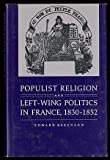 img - for Populist Religion and Left-Wing Politics in France, 1830-1852 (Princeton Legacy Library) book / textbook / text book