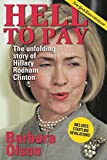 Hell to Pay: The Unfolding Story of Hillary Rodham Clinton by Barbara Olson (2001-09-05)