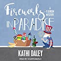 Fireworks in Paradise: A Tj Jensen Mystery, Book 8 Audiobook by Kathi Daley Narrated by Coleen Marlo