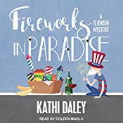 Fireworks in Paradise: A Tj Jensen Mystery, Book 8 | Kathi Daley