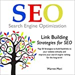 Link Building Strategies for SEO: Top 25 Strategies to Build Backlinks to Your Website Ethically and Improve Your Search Engine Ranking for the Long Term! | Warren Mori