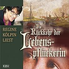 Die Rückkehr der Lebenspflückerin (Die Lebenspflückerin 4) Hörbuch von Regine Kölpin Gesprochen von: Regine Kölpin