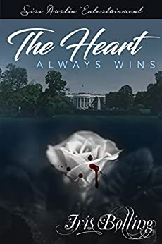 The Heart Always Wins (The Heart Series Book 7) by [Bolling, Iris]
