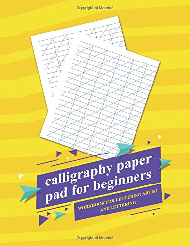 Calligraphy Paper Pad For Beginners: Graph Paper Useful for Mastering Modern Calligraphy, Lettering Practice And Handwriting