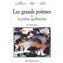 Les grands poèmes de la poésie québécoise: Anthologie