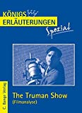 Königs Erläuterungen Spezial: Filmanalyse zu The Truman Show: Abitur Englisch