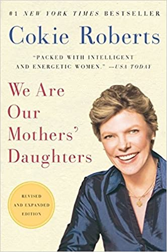 We Are Our Mothers Daughters Revised And Expanded Edition Cokie