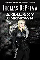 A Galaxy Unknown: (A Galaxy Unknown, Book 1) (English Edition)