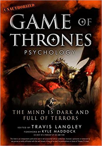 Amazon Com Game Of Thrones Psychology The Mind Is Dark And Full Of