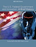 img - for The US Federal Government and Innovation - A Brief History book / textbook / text book