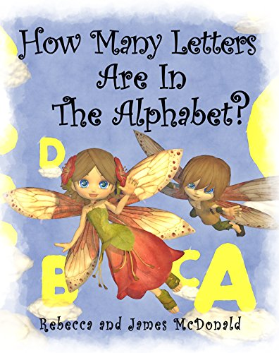 How Many Letters Are in the Alphabet?: An ABC Counting Book for Toddlers, Preschool and Kindergarten by [McDonald, James, McDonald, Rebecca]