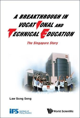A Breakthrough in Vocational and Technical Education: The Singapore Story