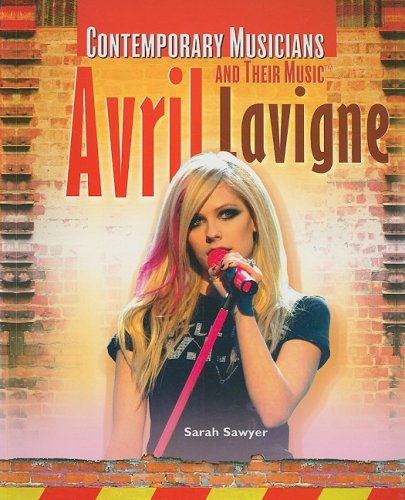 Avril Lavigne (Contemporary Musicians and Their Music) pdf