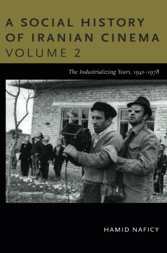 A Social History of Iranian Cinema, Volume 2: The Industrializing Years, 1941–1978 (Social History of Iranian Cinema (Paperback))