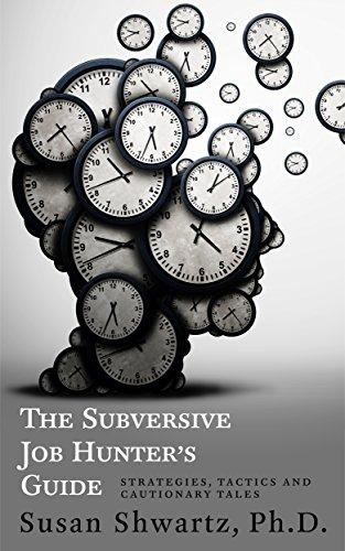 The Subversive Job Hunter's Guide: Strategies, Tactics and Cautionary Tales]()