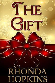 The Gift: A Heartwarming Family Holiday Short by [Hopkins, Rhonda]