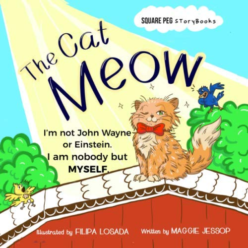 The Cat Meow: I am nobody but myself (Square Peg Storybooks)