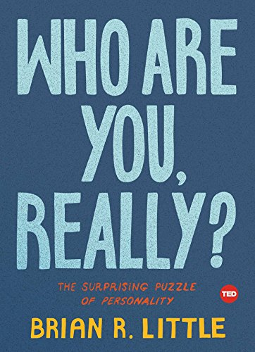 Who Are You, Really?: The Surprising P uzzle of Personality (TED Books)