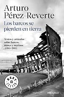 Los barcos se pierden en tierra par Pérez-Reverte