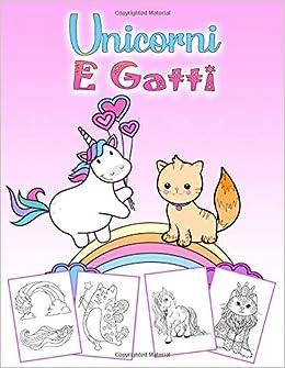 Unicorni E Gatti Un Meraviglioso Libro Da Colorare Con