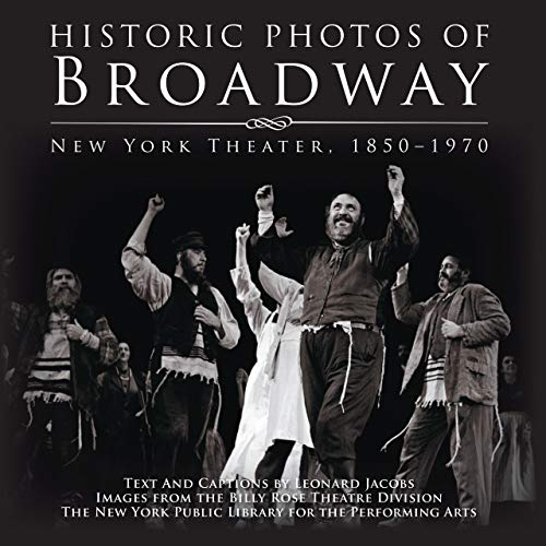 Photo Jacobs - Historic Photos of Broadway: New York Theater 1850-1970
