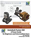 img - for Autodesk Fusion 360: A Power Guide for Beginners and Intermediate Users book / textbook / text book
