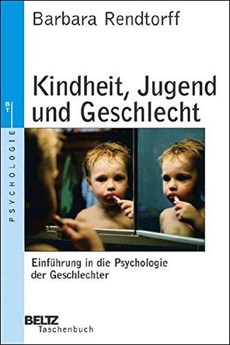 Kindheit, Jugend und Geschlecht: Einführung in die Psychologie der Geschlechter (Beltz Taschenbuch/Psychologie)