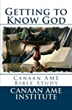 Getting to Know God Canaan AME Bible Study: Unsearchable Riches Bible Study