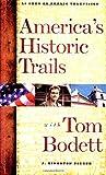 America's Historic Trails with Tom Bodett, J. Kingston Pierce, 0912333006