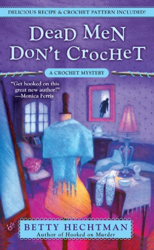 Dead Men Don't Crochet (A CROCHET MYSTERY Book 2)