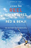 Living the Reel Adventures of Red and Benji, Donald Gay, 1626976570