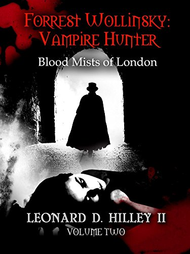 Forrest Wollinsky: Vampire Hunter: Blood Mists of London (English Edition)