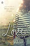 """The Hypnotist's Love Story by Moriarty, Liane (2012) Paperback"" av Liane Moriarty"