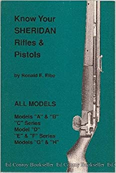 Know Your Sheridan Rifles & Pistols