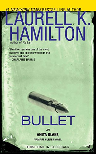 Bullet: An Anita Blake, Vampire Hunter Novel Mass Market Paperback – May 31, 2011