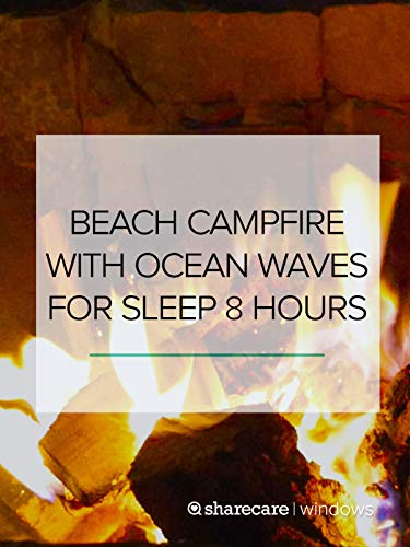 Beach Campfire with Ocean Waves for Sleep 8 hours (Waves Surf Camp)