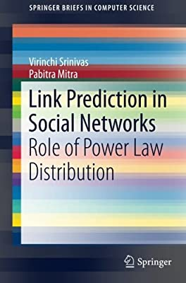 Link Prediction in Social Networks: Role of Power Law Distribution (SpringerBriefs in Computer Science)