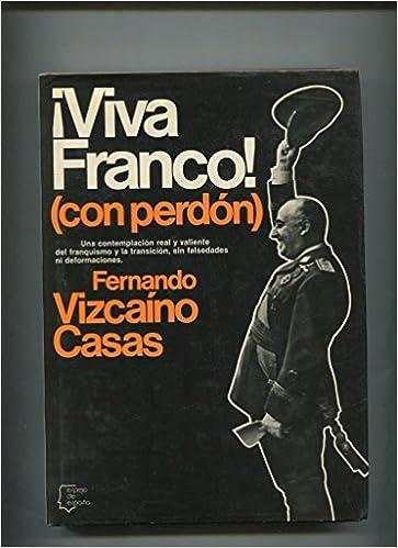 Espejo de España: Viva Franco (con perdon) : Amazon.es: Libros