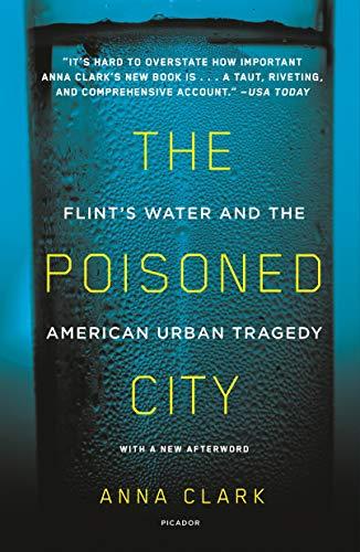 The Poisoned City: Flint