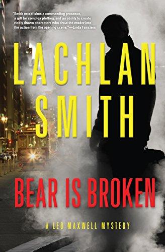 Bear Is Broken (The Leo Maxwell Mysteries Book 1)