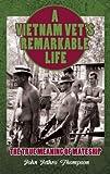 A Vietnam Vet's Remarkable Life, John Jethro Thompson, 1922036145
