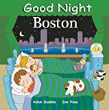 img - for Good Night Boston (Good Night Our World) book / textbook / text book